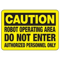 Caution Robot Operating Area Do Not Enter Authorized Personnel Only Sign