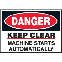 Machine Safety Labels - Danger Keep Clear Machine Starts Automatically