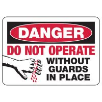 Danger Do Not Operate Without Guards in Place Sign | Emedco