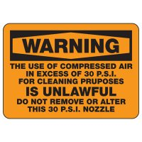 Warning The Use of Compressed Air in Excess of 30 PSI for Cleaning is Unlawful Sign