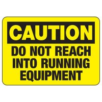 Do Not Reach Running Equipment Sign
