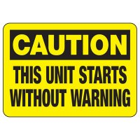 Caution This Unit Starts Without Warning Sign