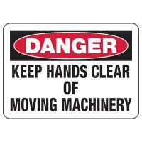 Danger Keep Hands Clear of Moving Machinery Sign
