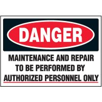 Machine Safety Labels - Danger Maintenance And Repair To Be Performed By Authorized Personnel Only
