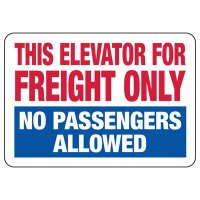 This Elevator For Freight Only No Passengers Allowed Sign