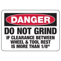 "Danger Do Not Grind If Clearance Is More Than 1/8"" Sign"