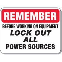 Lock-out & Machine Safety Signs - Remember Before Working On Equipment