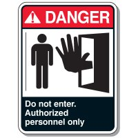 Authorized Personnel/No Admittance Signs - Danger Do Not Enter Authorized Personnel Only