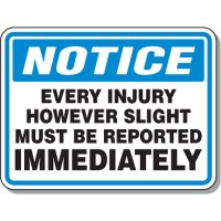 Notice Injury Must Be Reported Signs