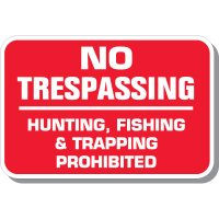 Hunting, Fishing & Trapping Prohibited Sign