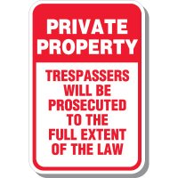 Private Property Violators Will Be Prosecuted Signs