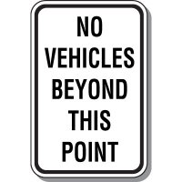 No Vehicles Beyond This Point Sign