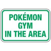 Pokemon Gym in the Area - Pokemon Go Signs