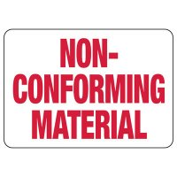 Non-Conforming Material Safety Signs