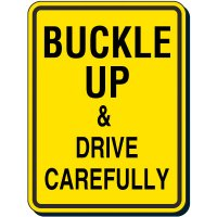 Buckle Up And Drive Carefully Sign