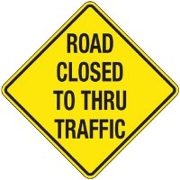 Reflective Warning Signs - Road Closed To Thru Traffic