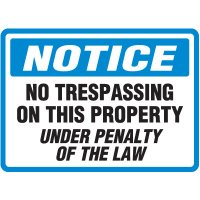 Notice No Trespassing On This Property Sign
