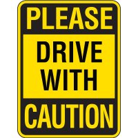 Please Drive With Caution Sign
