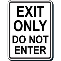 Reflective Parking Lot Signs - Exit Only Do Not Enter