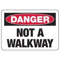 Danger Not A Walkway Sign