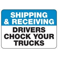 Drivers Chock Trucks Sign
