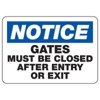 Notice Gates Must Be Closed Sign