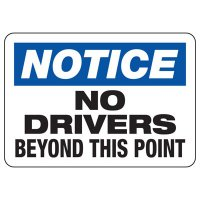 Notice No Drivers Beyond Point Sign