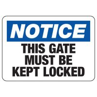 Notice Gate Locked Safety Sign