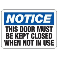 Notice Door Must Be Closed Sign
