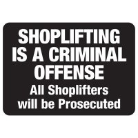 Shoplifting Signs - Shoplifting Is A Criminal Offense