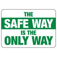 Safe Is The Only Way Sign