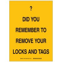 Brady 89093 Lockout Reminder Sign - Do you remember to remove your locks and tags - Self Sticking Polyester
