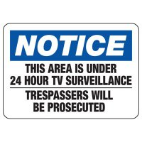 Notice This Area Is Under 24 Hour Surveillance Sign