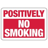 Postively No Smoking Sign