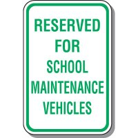Reserved for School Maintenance Vehicles Sign