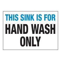 ToughWash® Adhesive Signs - This Sink Is For Hand Wash Only