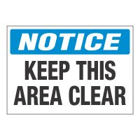 ToughWash® Adhesive Signs - Notice Keep This Area Clear
