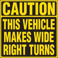 Vehicle Makes Wide Turns Warning Label