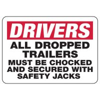 Drivers Chock Dropped Trailers Sign