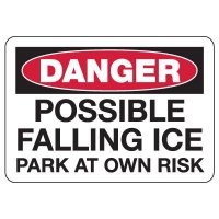 OSHA Danger Sign: Possible Falling Ice - Park At Your Own Risk
