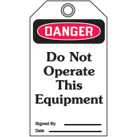 Danger Do Not Operate This Equipment - Accident Prevention Safety Tags