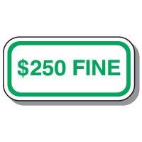 Handicap Parking Signs - $250 Fine