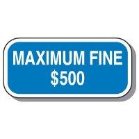 Handicap Parking Signs - Maximum Fine $500