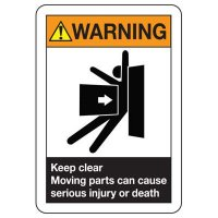 ANSI Signs - Warning Keep Clear Moving Parts Can Cause Serious Injury Or Death