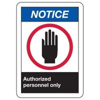 ANSI Signs - Notice Authorized Personnel Only