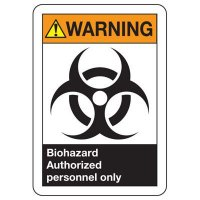 ANSI Signs - Warning Biohazard Authorized Personnel Only