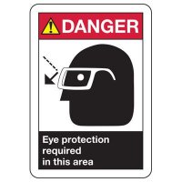 ANSI Signs - Danger Eye Protection Required In This Area