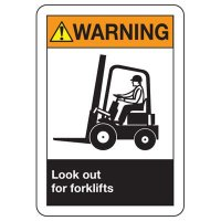 ANSI Signs - Warning Look Out For Forklifts