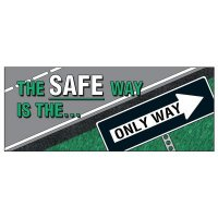 Safe Way Is The Only Way Banner