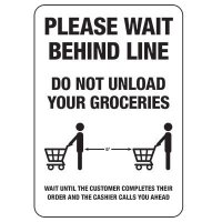 Please Wait Behind Line - Do Not Unload Your Groceries Sign